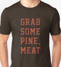 Grab Some Pine Unisex T-Shirt