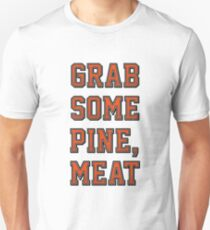Grab Some Pine T-Shirt