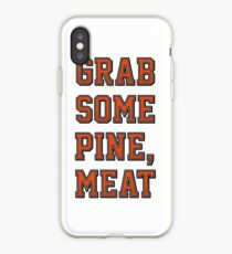 Grab Some Pine iPhone Case