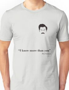 I know more than you. Unisex T-Shirt
