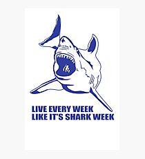 LIVE EVERY WEEK LIKE SHARK WEEK FUNNY SUPER SOFT TSHIRT 30 ROCK TEE EARTH NBC Photographic Print