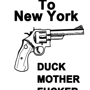 Welcome To New York Duck Mother Fucker Black T-shirt Sz S M L XL by beardburger