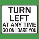 TURN LEFT ANY TIME by Jason Langer