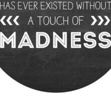 Madness aristotle Sticker