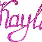 Kayla name by Marishkayu