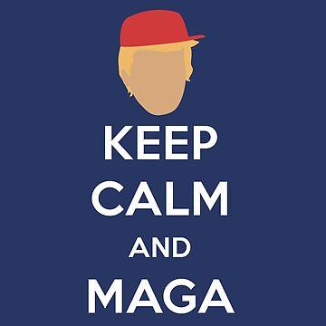 Keep Calm and MAGA by greatagainmerch