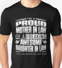 I'm a proud mother in law of a freaking awesome daughter in law shirt Unisex T-Shirt