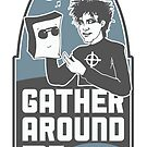 Gather Around Me by Jaaay