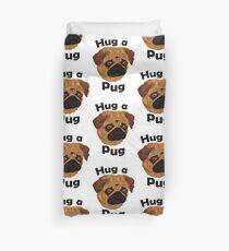 Hug a Pug Duvet Cover
