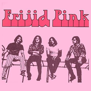 Frijid Pink- Frijid Pink by Miouki
