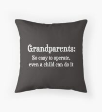 Grandparents So Easy To Operate Throw Pillow