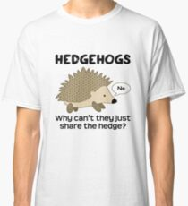 Hedgehog Pun Classic T-Shirt