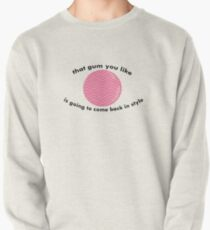 That gum you like is going to come back in style 2.0 T-Shirt