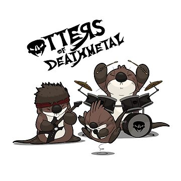 OTTERS OF DEATHMETAL v.2 by Ironmoth