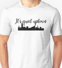 It's quiet uptown - Hamilton Unisex T-Shirt