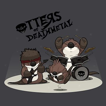 OTTERS OF DEATHMETAL v.1 by Ironmoth