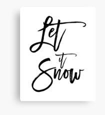 Christmas gift - Let it Snow black and white calligraphy art Canvas Print