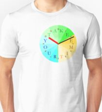 Take Your Time Unisex T-Shirt