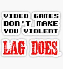 Video games don't make you violent Sticker