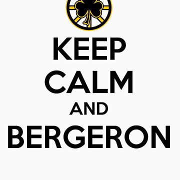 Keep Calm and Bergeron by WickedCool