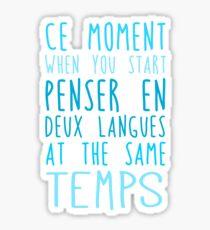 Deux langues at the same temps Sticker