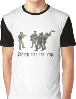 Party like its 1799 Graphic T-Shirt