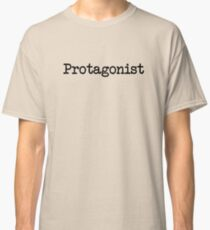 Protagonist Main Character Of Life Classic T-Shirt