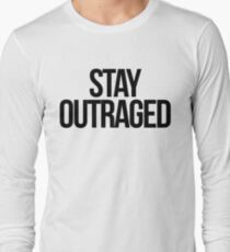 Stay Outraged Long Sleeve T-Shirt