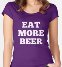 Funny Eat More Beer Women's Fitted Scoop T-Shirt