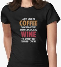 Lord, Give Me Coffee And Wine Women's Fitted T-Shirt