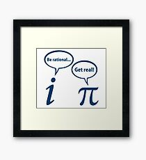 Be Rational Get Real Imaginary Math Pi Framed Print