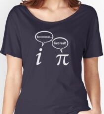 Be Rational Get Real Imaginary Math Pi Women's Relaxed Fit T-Shirt