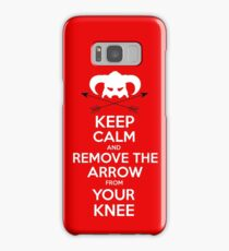 Keep calm and remove the arrow from your knee Samsung Galaxy Case/Skin