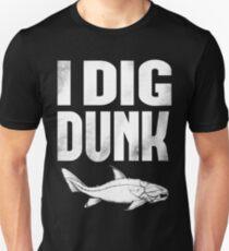 I Dig Dunk Unisex T-Shirt