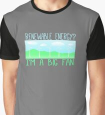 Big fan of renewable energy Graphic T-Shirt