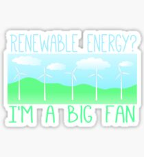 Big fan of renewable energy Sticker