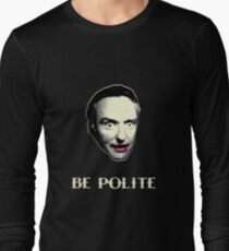 BE POLITE Long Sleeve T-Shirt