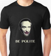 BE POLITE T-Shirt