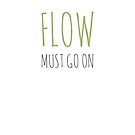 « Flow must go on » par effervescience