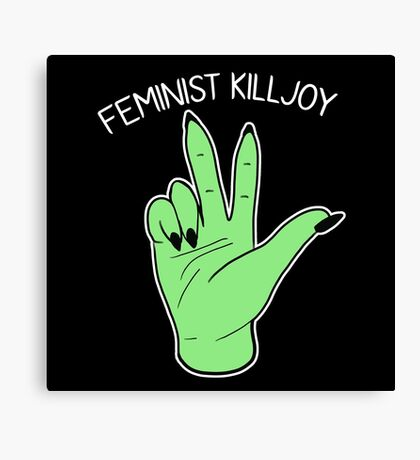 Feminist Killjoy Canvas Print