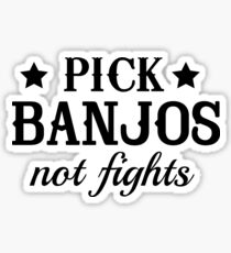 Pick banjos not fights Sticker