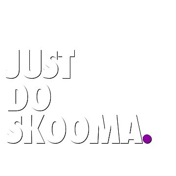 Just Do Skooma by Skooma-inc