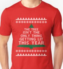 The tree isn't the only thing getting lit this christmas - ugly christmas sweater t-shirt T-Shirt