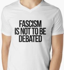 Fascism is Not To Be Debated Men's V-Neck T-Shirt