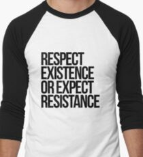 Respect Existence or Expect Resistance Men's Baseball ¾ T-Shirt