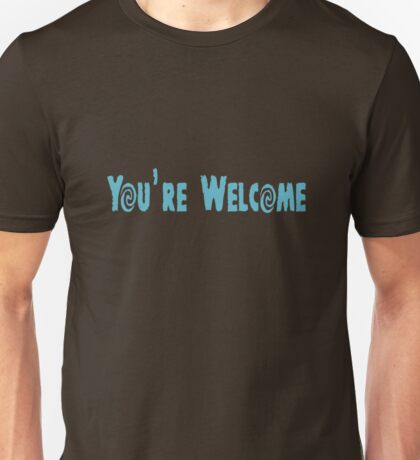 Maui You're Welcome Unisex T-Shirt