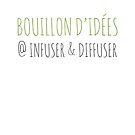 « Bouillon d'idées @ infuser & diffuser » par effervescience
