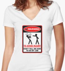 Warning! To avoid injury don't tell me how to do my job. (with keyboard) Women's Fitted V-Neck T-Shirt