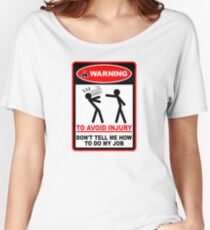 Warning! To avoid injury don't tell me how to do my job. (with keyboard) Women's Relaxed Fit T-Shirt