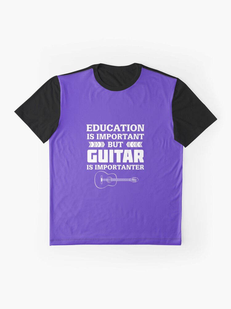 Alternate view of Education is Important But Guitar is Importanter Graphic T-Shirt